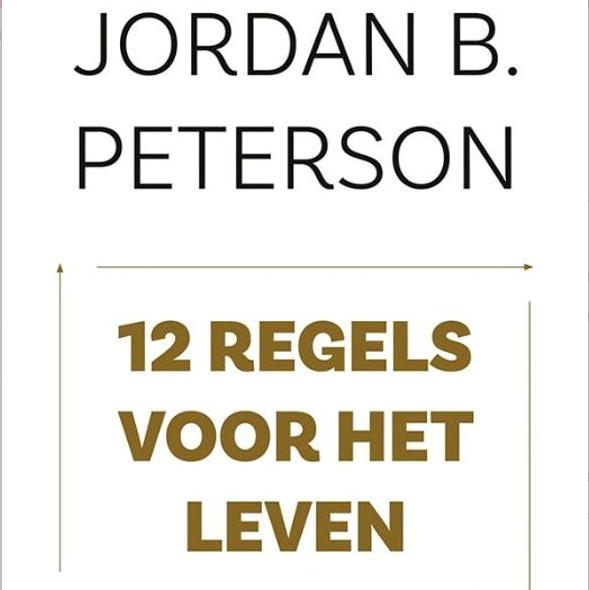 12 regels voor het leven, Jordan B Peterson - 2018 - ISBN 9789044642292